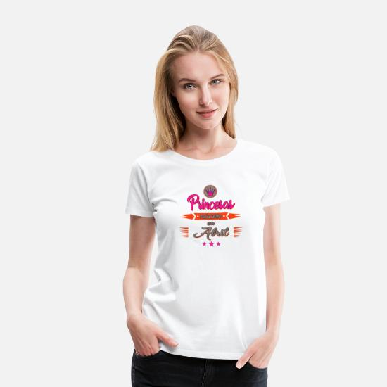 Chica T-Shirts - Princesas nacen en Abril - Women's Premium T-Shirt white