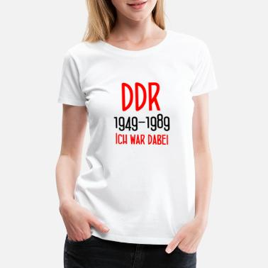 Brandenburger Gate DDR 1949-1989 Ich war dabei - GDR - East Berlin - Women's Premium T-Shirt
