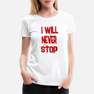 Football Never Stop i will never stop - Women's Premium T-Shirt