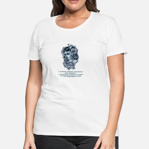 A Strong Woman Stands Up For Herself Womens Premium T Shirt
