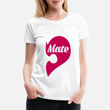 Mate - Women's Premium T-Shirt