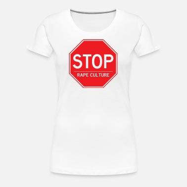 169d8674 Stop Rape Culture Women's T-Shirt | Spreadshirt