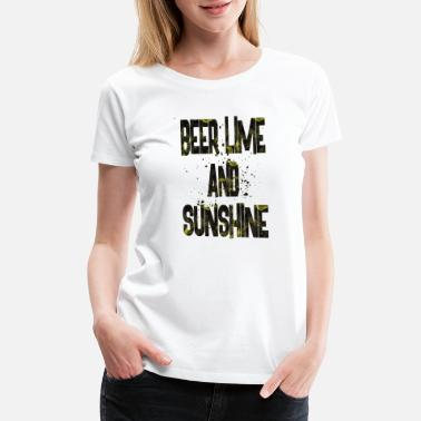 Beer Lime And Sunshine beer lime and sunshine 2 - Women's Premium T-Shirt