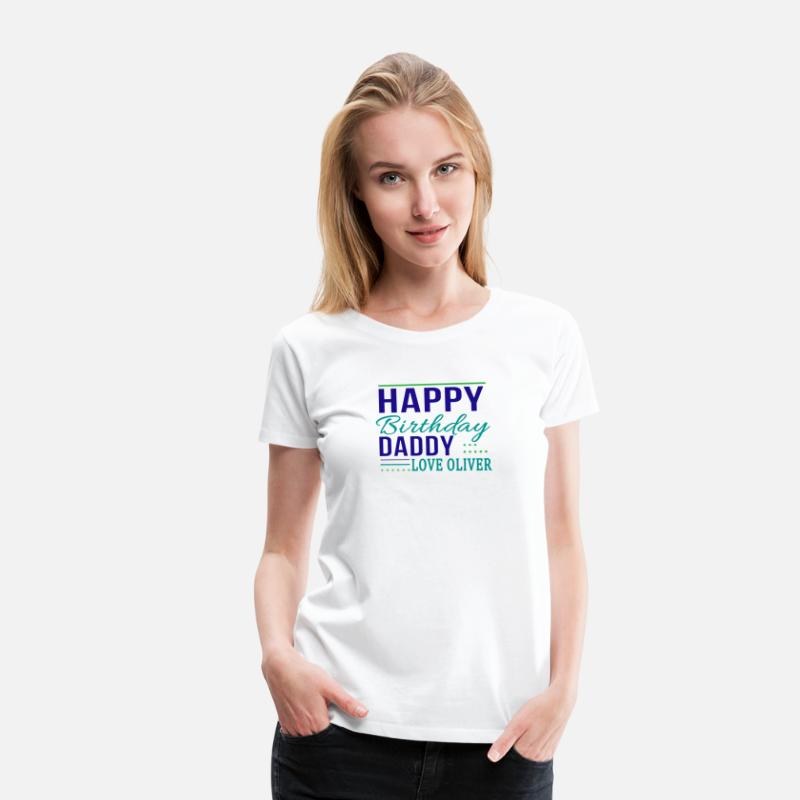 dbc41f1ca happy birthday daddy love oliver Women s Premium T-Shirt