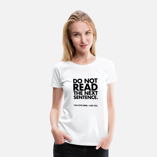 Funny T-Shirts - Do Not Read - Women's Premium T-Shirt white