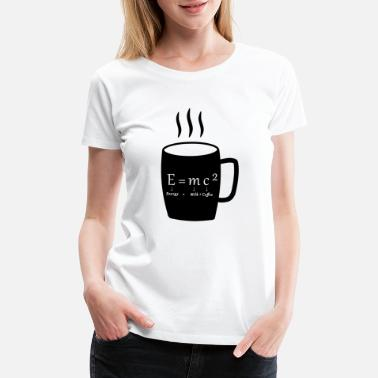 Nuclear Funny Coffee Funny Geek Physicist Formula Gift - Women's Premium T-Shirt