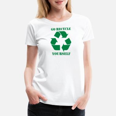 Recycle Yourself Go Recycle Yourself - Women's Premium T-Shirt