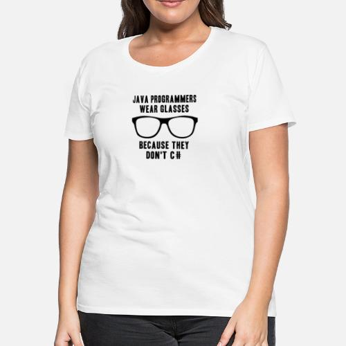 9b8181f0b35 ... Java Programmer wear Glasses - Women s Premium T-Shirt white. Do you  want to edit the design
