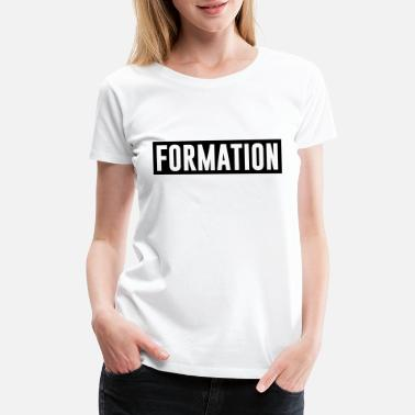 Beyonce Quotes FORMATION - #beyonce - Women's Premium T-Shirt
