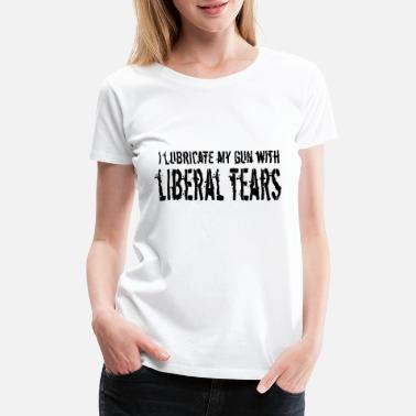 95c40cf2 Liberal Tears Patriotic American Gun - Women's Premium T-Shirt