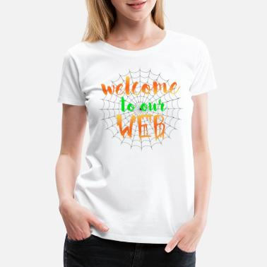 Witchy Welcome to our WEB - - Women's Premium T-Shirt