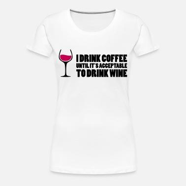 fe99745d5 Drink Wine Women's T-Shirt   Spreadshirt