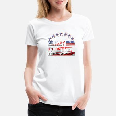 Leadership Hillary Clinton Fighting For America 4 - Women's Premium T-Shirt
