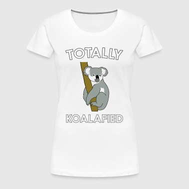 Totally Koalafied - Women's Premium T-Shirt