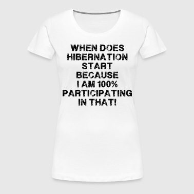 hibernation  - Women's Premium T-Shirt
