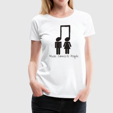 Music Connects People - Women's Premium T-Shirt