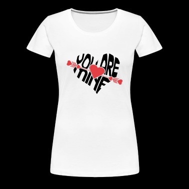 New T-Shiret Woman - You are mine - Women's Premium T-Shirt
