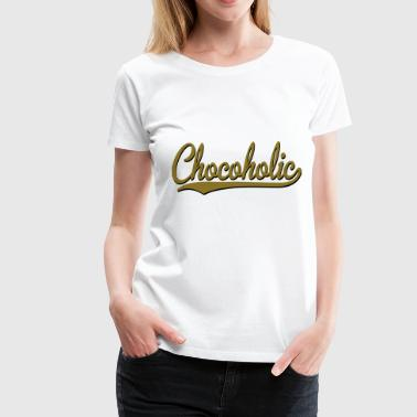 chocoholic - Women's Premium T-Shirt