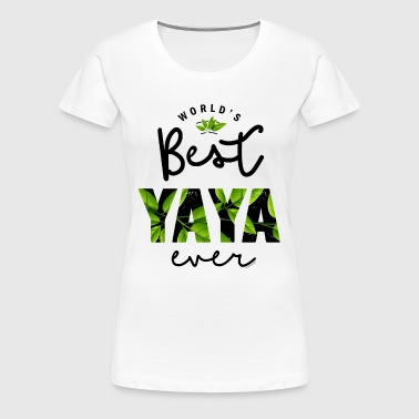 World's Best Yaya Ever Shirt - Women's Premium T-Shirt
