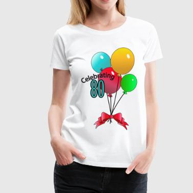 Celebrating 80 - Women's Premium T-Shirt
