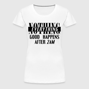After 2am - Women's Premium T-Shirt