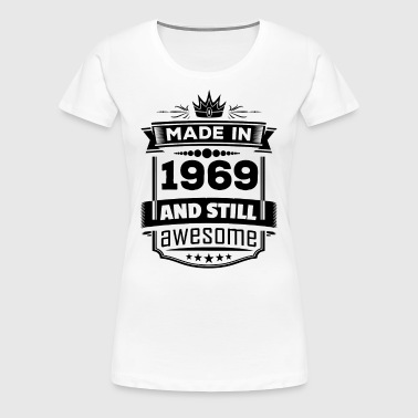 Made In 1969 And Still Awesome - Women's Premium T-Shirt