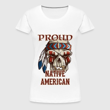 Proud Native American - Women's Premium T-Shirt