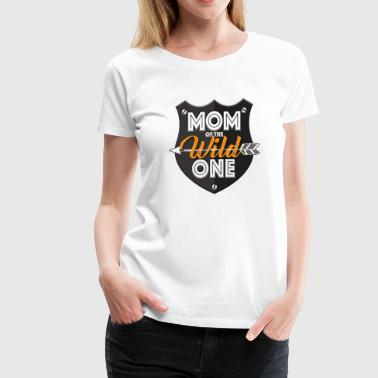 Mom of the wild One - funny Mother´s Day Gift - Women's Premium T-Shirt