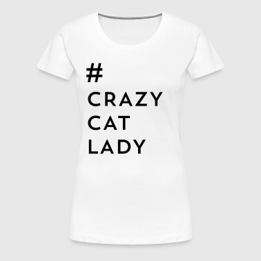 Crazy Cat Lady - Women's Premium T-Shirt