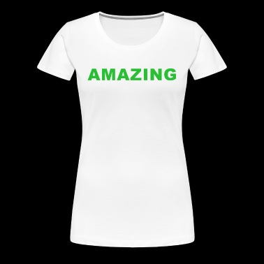 Amazing - Women's Premium T-Shirt