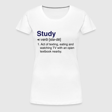 Funny Studying Definition - Women's Premium T-Shirt