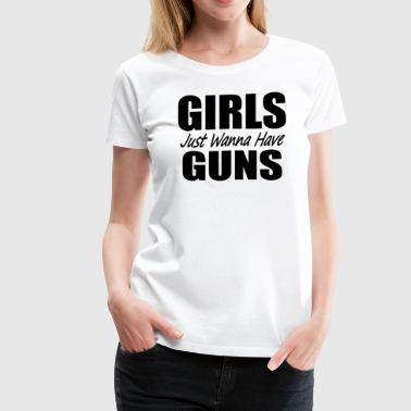 Girls Just Wanna Have Guns white GymTeez - Women's Premium T-Shirt