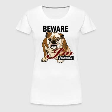 Beware I'm friendly - Women's Premium T-Shirt