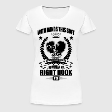 Boxing: soft hands - mean right hook - Women's Premium T-Shirt