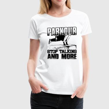 Parkour Stop Talking And More Shirt - Women's Premium T-Shirt