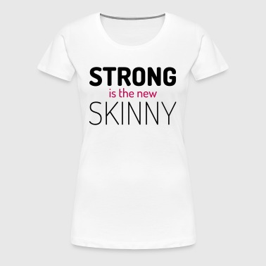 Strong New Skinny Gym Quote - Women's Premium T-Shirt