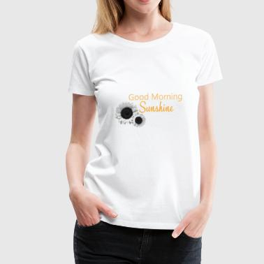 Goos Morning Sunshine - Women's Premium T-Shirt
