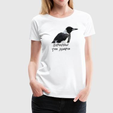 Birdman The Magpie - Women's Premium T-Shirt