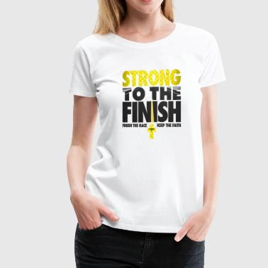 Strong To The Finish - Women's Premium T-Shirt