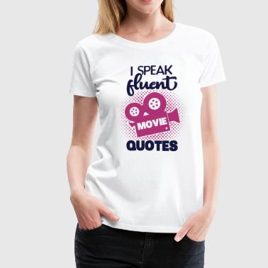 Fluent Movie Quotes Cinema Film DVD TV Series Gift - Women's Premium T-Shirt