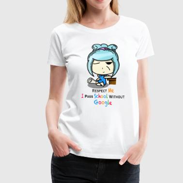 I pass school without Google (women) - Women's Premium T-Shirt
