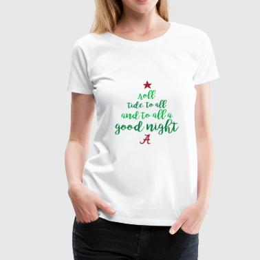 Roll tide to all and to all a good night a - Women's Premium T-Shirt