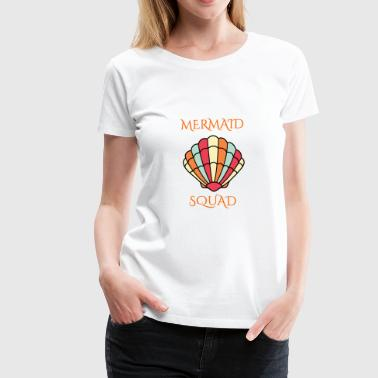 mermaid shell squad - Women's Premium T-Shirt