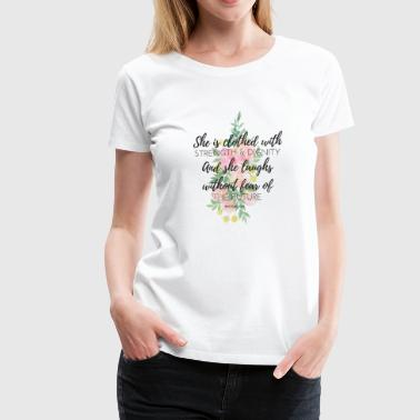 And She Laughs Without Fear of the Future - Women's Premium T-Shirt