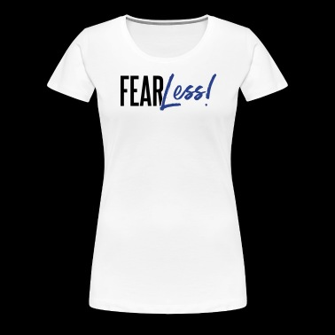 FearLess - Women's Premium T-Shirt