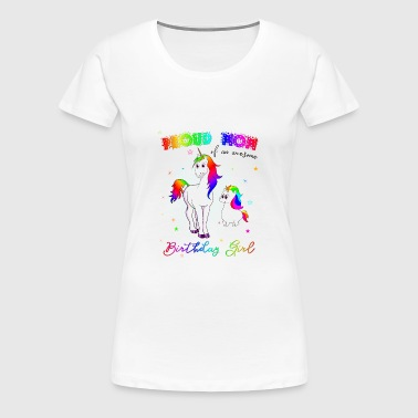 Unicorn Shirt 4 the Mom of the Birthday Girl, Gift - Women's Premium T-Shirt