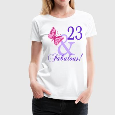 23 and Fabulous - Women's Premium T-Shirt