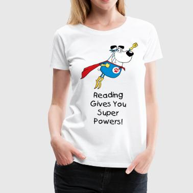 Teacher Hero Reading gives you super powers - Women's Premium T-Shirt