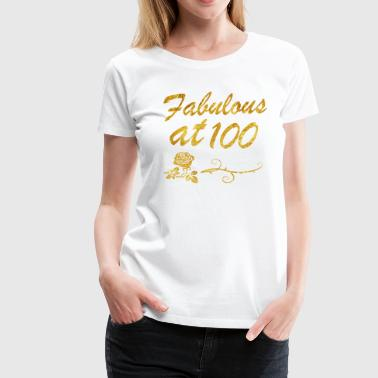 Fabulous at 100 years - Women's Premium T-Shirt