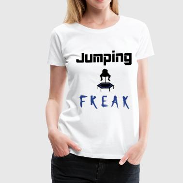 Jumping Freak - Jumpingfitness - Women's Premium T-Shirt